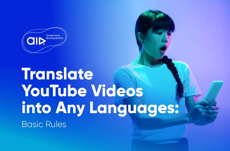 Translate YouTube Videos into Any Languages: Basic Rules