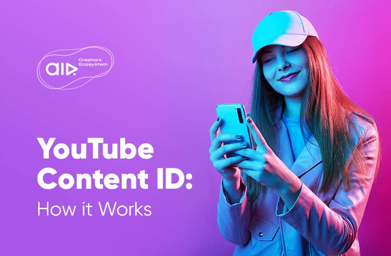 YouTube Content ID: How It Works