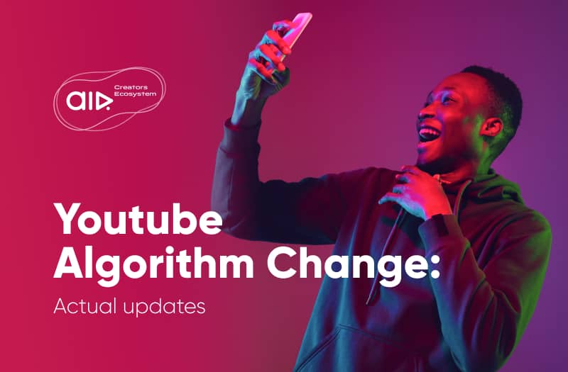 Changes in the YouTube Algorithm: Actual Updates