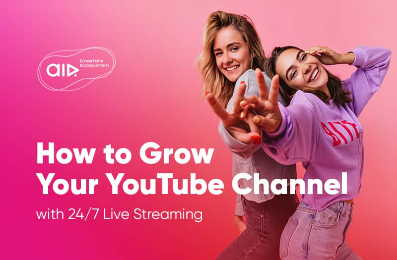 How to Grow Your YouTube Channel with 24/7 Live Streaming