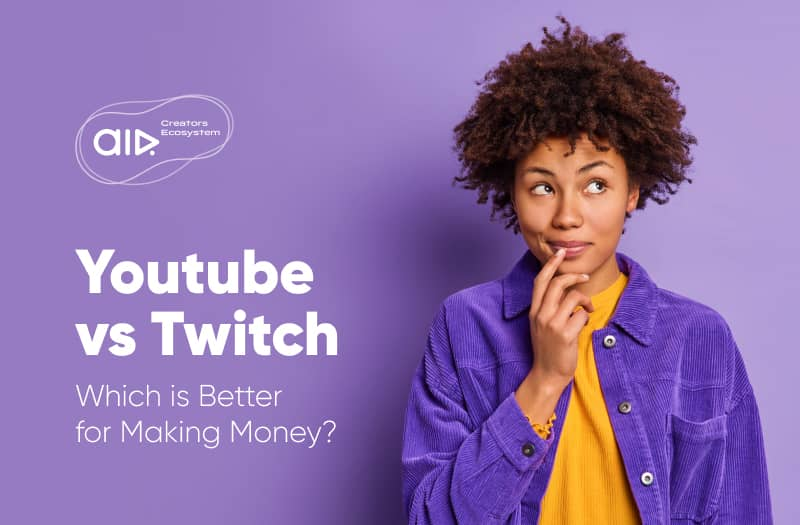 YouTube vs Twitch. Which is Better for Making Money?