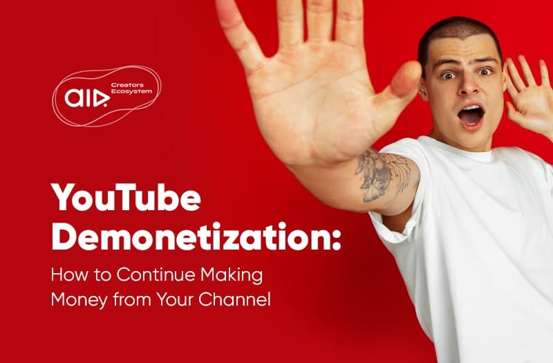 YouTube Demonetization: How to Continue Making Money from Your Channel